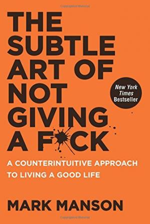 पुस्तक कवर The Subtle Art of Not Giving a F*ck: A Counterintuitive Approach to Living a Good Life