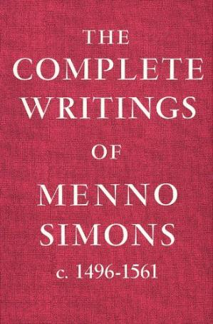 Couverture du livre The complete writings of Menno Simons, c.1496-1561