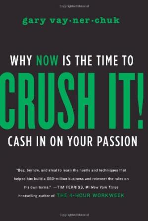 Copertina Crush It! Why Now is the Time to Cash in on your Passion