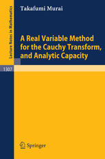 Copertina A Real Variable Method for the Cauchy Transform, and Analytic Capacity