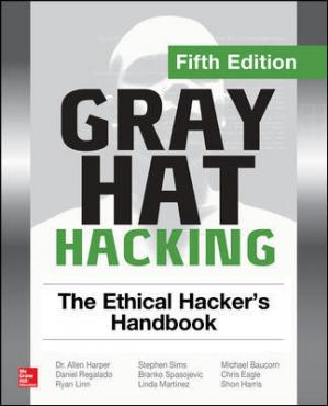 Обложка книги Gray Hat Hacking - The Ethical Hacker's Handbook
