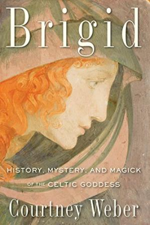 Book cover Brigid: History, Mystery, and Magick of the Celtic Goddess