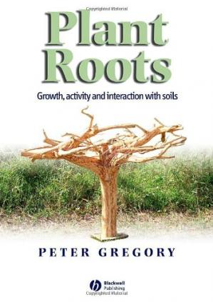 Book cover Plant Roots. Their Growth, Activity and Interaction With Soils