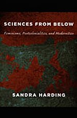 Copertina Sciences from Below: Feminisms, Postcolonialities, and Modernities (Next Wave: New Directions in Women's Studies)