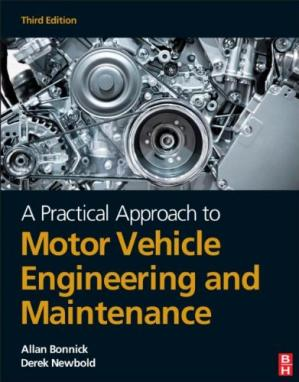 Book cover A Practical Approach to Motor Vehicle Engineering and Maintenance, Third Edition