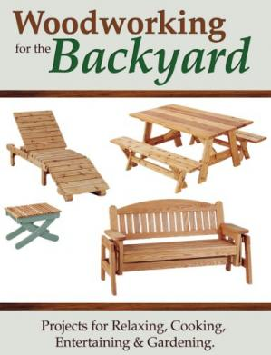 Book cover Woodworking for the Backyard: Projects for Relaxing, Cooking, Entertaining & Gardening