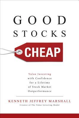 Book cover Good Stocks Cheap: Value Investing with Confidence for a Lifetime of Stock Market Outperformance