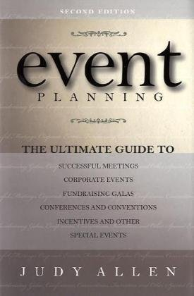 A capa do livro Event Planning: The Ultimate Guide To Successful Meetings, Corporate Events, Fundraising Galas, Conferences, Conventions, Incentives & Other Special Events 2nd Edition