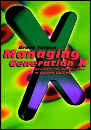 书籍封面 Managing Generation X: How to Bring Out the Best in Young Talent