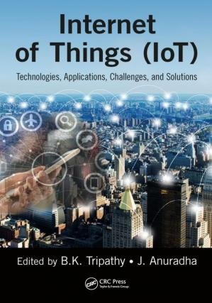 Book cover Internet of things (IoT) : technologies, applications, challenges and solutions