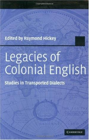 Book cover Legacies of Colonial English: Studies in Transported Dialects (Studies in English Language)