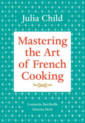 Book cover Mastering the Art of French Cooking volume One
