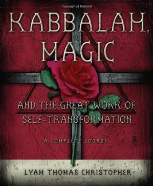 Book cover Kabbalah, Magic & the Great Work of Self Transformation: A Complete Course