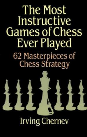 Обкладинка книги The Most Instructive Games of Chess Ever Played: 62 Masterpieces of Chess Strategy