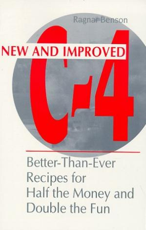 Book cover New and improved C-4: better-than-ever recipes for half the money and double the fun