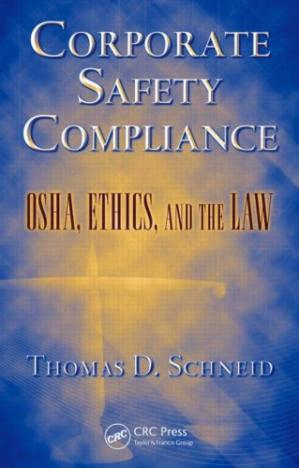 Book cover Corporate Safety Compliance: OSHA, Ethics, and the Law (Occupational Safety and Health Guide Series)