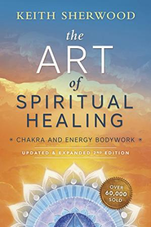 Couverture du livre The Art of Spiritual Healing (new edition): Chakra and Energy Bodywork