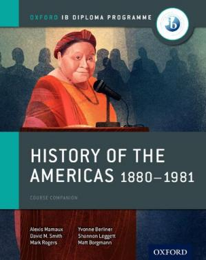 Book cover Oxford IB Diploma Programme Course Companion - History of the Americas 1880-1981