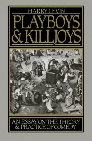 Book cover Playboys and Killjoys: An Essay on the Theory and Practice of Comedy