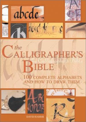 Sampul buku The Calligrapher's Bible: 100 Complete Alphabets and How to Draw Them