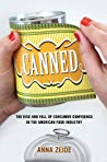 Book cover Canned: The Rise and Fall of Consumer Confidence in the American Food Industry