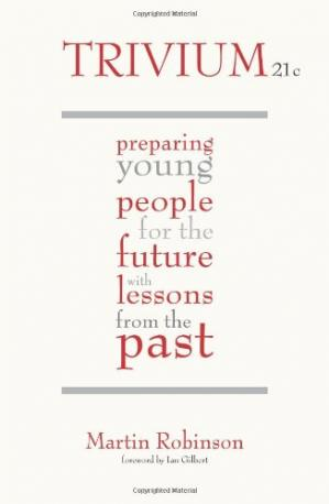 Book cover Trivium 21c: Preparing Young People for the Future with Lessons From the Past