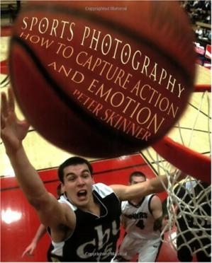 Couverture du livre Sports Photography: How to Capture Action and Emotion