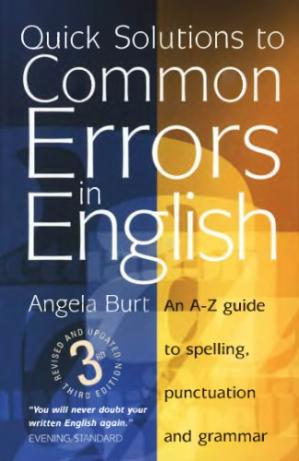 Book cover Quick solutions to common errors in English : an A-Z guide to spelling, punctuation and grammar