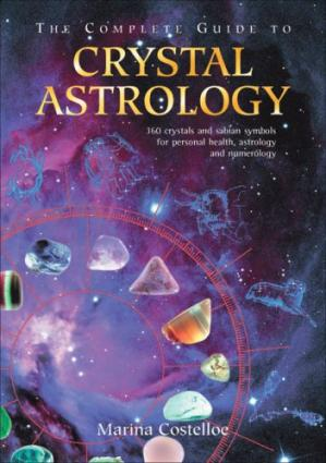 书籍封面 The Complete Guide to Crystal Astrology: 360 Crystals and Sabian Symbols for Personal Health, Astrology and Numerology