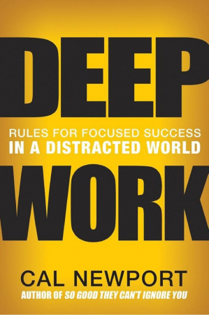 Book cover Deep Work: Rules for Focused Success in a Distracted World