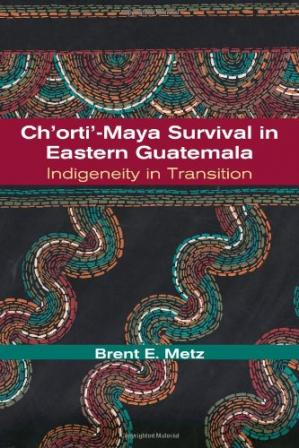 Book cover Ch'orti'-Maya Survival in Eastern Guatemala: Indigeneity in Transition