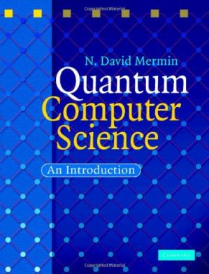 Book cover Quantum Computer Science: An Introduction