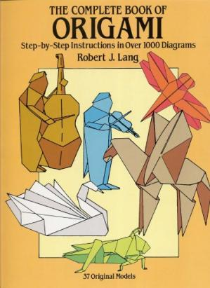 Обложка книги The complete book of origami : step-by-step instructions in over 1000 diagrams : 37 original models