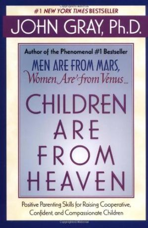 Buchdeckel Children Are from Heaven: Positive Parenting Skills for Raising Cooperative, Confident, and Compassionate Children
