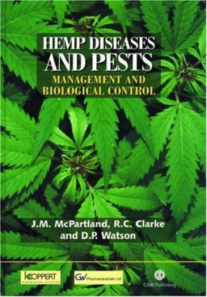 Book cover Hemp Diseases and Pests: Management and Biological Control: An Advanced Treatise (Cabi Publishing)