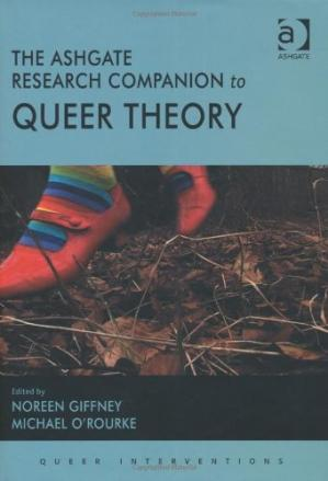 Book cover The Ashgate Research Companion to Queer Theory (Queer Interventions)