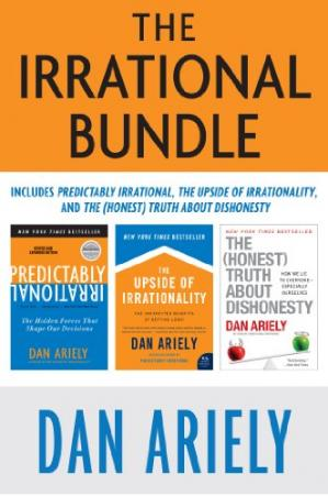 Copertina The Irrational Bundle: Predictably Irrational, The Upside of Irrationality, and The Honest Truth About Dishonesty