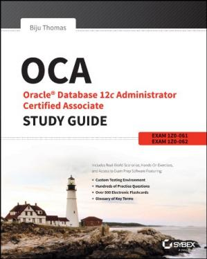Book cover OCA: Oracle Database 12c Administrator Certified Associate Study Guide: Exams 1Z0-061 and 1Z0-062