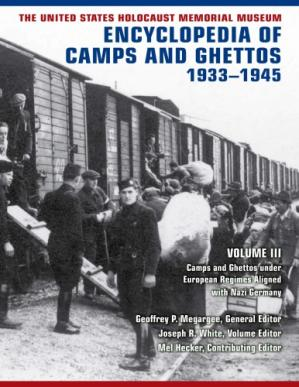 Portada del libro The United States Holocaust Memorial Museum Encyclopedia of Camps and Ghettos, 1933–1945, vol. III: Camps and Ghettos under European Regimes Aligned with Nazi Germany