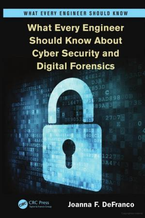 Book cover What Every Engineer Should Know About Cyber Security and Digital Forensics