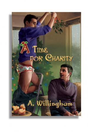 Book cover A Willingham A Time for Charity Dreamspinner Mistletoe Madness MM