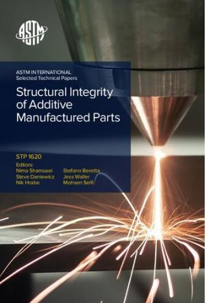 Book cover Structural Integrity of Additive Manufactured Parts