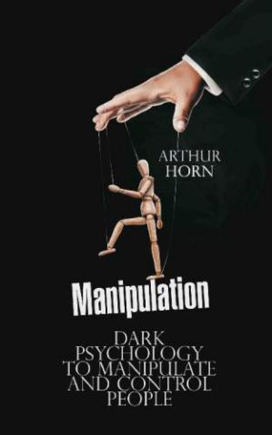 A capa do livro Manipulation Dark Psychology to Manipulate and Control People