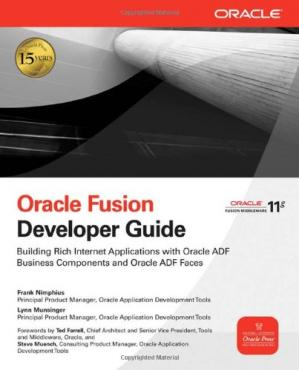 Book cover Oracle Fusion Developer Guide: Building Rich Internet Applications with Oracle ADF Business Components and Oracle ADF Faces (Osborne ORACLE Press Series)
