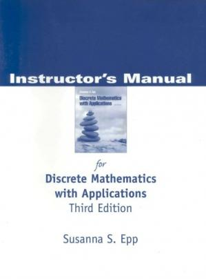Book cover Instructor's manual for Discrete Mathematics with Applications Third Edition