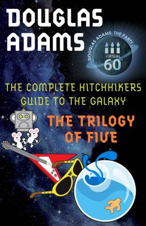 表紙 The Complete Hitchhiker's Guide to the Galaxy-The Trilogy of Five # Omnibus 01-05 (UK)