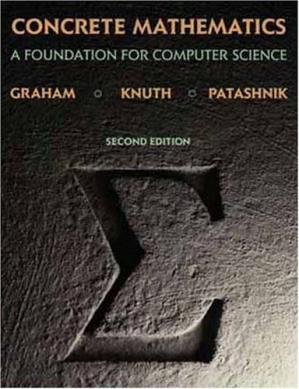 Book cover Concrete Mathematics: A Foundation for Computer Science (2nd Edition)