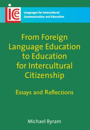 Portada del libro From Foreign Language Education to Education for Intercultural Citizenship: Essays and Reflections (Languages for Intercultural Communication & Education)