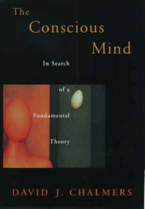 Portada del libro The Conscious Mind: In Search of a Fundamental Theory