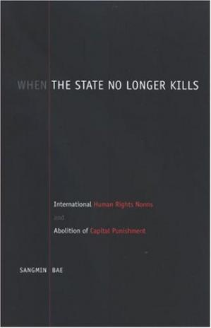 पुस्तक कवर When the State No Longer Kills: International Human Rights Norms and Abolition of Capital Punishment